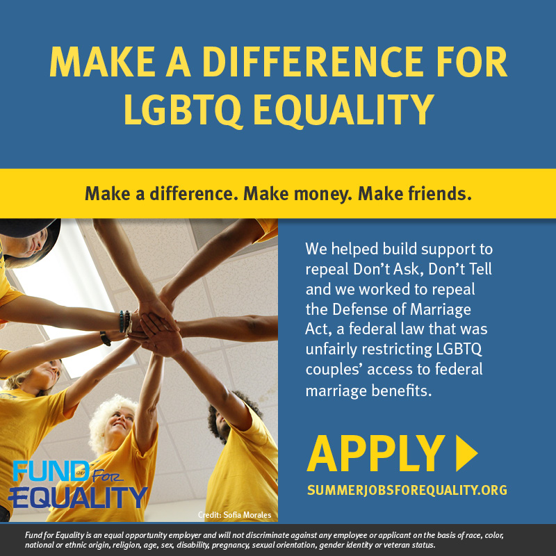 Make a difference for LGBTQ equality. APPLY NOW at summerjobsforequality.org!